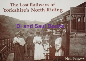 The Lost Railays of Yorkshire's North Riding, by Neil Burgess